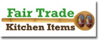 Fair Trade Kitchen Items